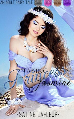 Taking Princess Jasmine: An Adult Fairy Tale (Violation Innocence Historical Fairy -