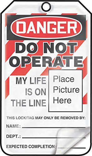 LegendDANGER DO NOT OPERATE MY LIFE IS ON THE LINE LegendDANGER DO NOT OPERATE MY LIFE IS ON THE LINE Pack of 25 5.75 Length x 3.25 Width x 0.024 Thickness Red//Black on White Accuform MLT600LTP HS-Laminate Lockout Tag