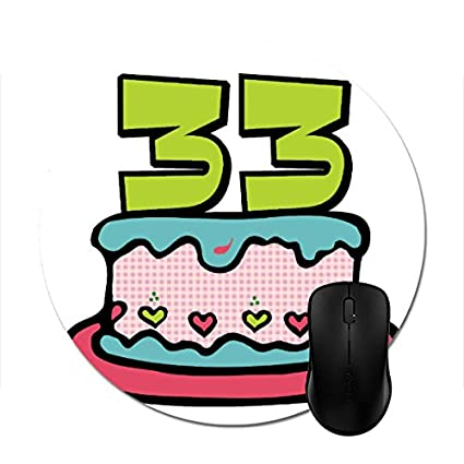 Image Unavailable Not Available For Color Julyou Round Mousepad 33 Year Old Birthday Cake