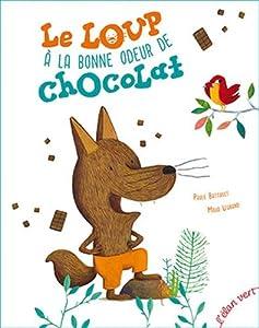 """Afficher """"Le loup à la bonne odeur de chocolat"""""""