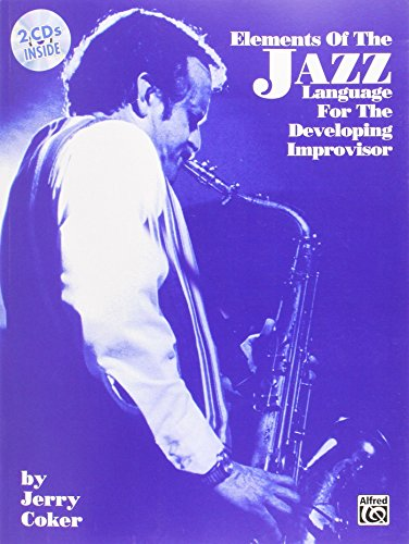 Elements of the Jazz Language for the Developing Improvisor: Book & CD [Coker, Jerry] (Tapa Blanda)