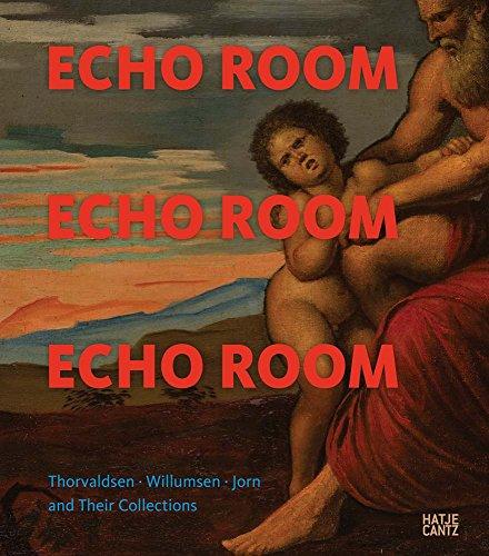 Echo Room: Thorvaldsen, Willumsen, Jorn and Their Collections