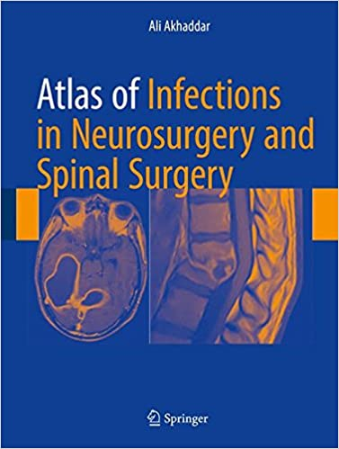 Atlas of Infections in Neurosurgery and Spinal Surgery 1st Edition 51YlWarcvJL._SX375_BO1,204,203,200_