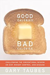 Good Calories, Bad Calories Kindle Edition