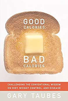 Good Calories, Bad Calories by [Taubes, Gary]