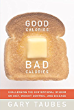 Good Calories, Bad Calories (English Edition)