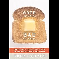 Good Calories, Bad Calories (English Edition)