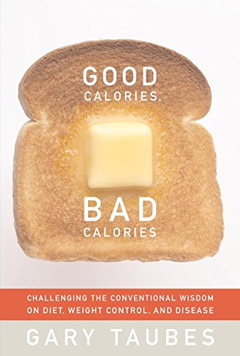 Good Calories, Bad Calories -