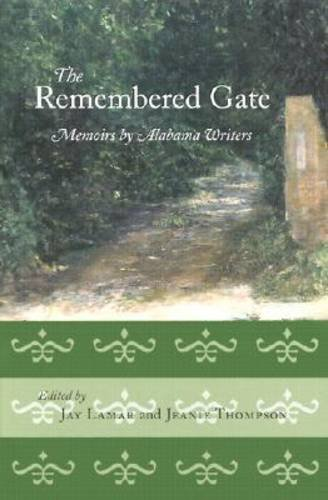 Books : The Remembered Gate: Memoirs by Alabama Writers (Deep South Books)
