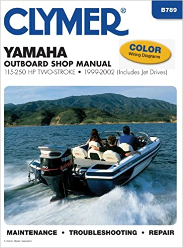 yamaha 100-250 hp two-stroke outboards 1999-2002 (clymer manuals: motorcycle  repair): penton staff: 9780892878468: amazon com: books