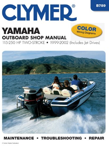 (Yamaha 100-250 hp Two-Stroke Outboards 1999-2002 (Clymer Manuals: Motorcycle Repair))