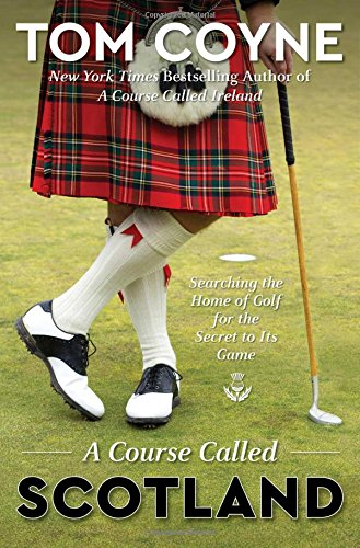 A Course Called Scotland: Searching the Home of Golf for the Secret to Its Game cover