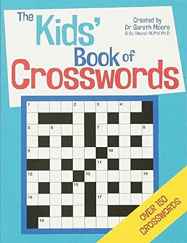The Kidsu0027 Book of Crosswords Gareth Moore 8601404255342 Amazon.com Books  sc 1 st  Amazon.com & The Kidsu0027 Book of Crosswords: Gareth Moore: 8601404255342: Amazon ... 25forcollege.com