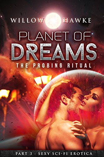 Planet of Dreams, Part 3: The Probing Ritual (Science Fiction Erotica)