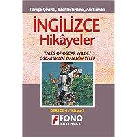 İngilizce Hikayeler - Oscar Wilde'dan Hikayeler: Türkçe Çevirili, Basitleştirilmiş, Alıştırmalı / Derece 4 - Kitap 3