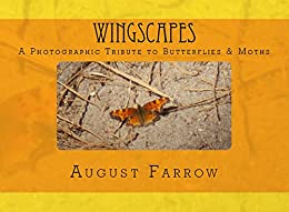 WingScapes: A Photographic Tribute to Butterflies & Moths (English Edition) por [Farrow, August]