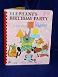 img - for Elephant's Birthday Party: a story about shapes book / textbook / text book