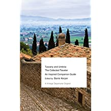 Tuscany and Umbria: The Collected Traveler--An Inspired Companion Guide