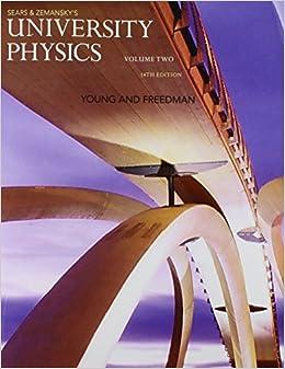 University Physics, Volume 2 (Chs. 21-37) (14th Edition) Book Pdf