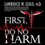First, Do No Harm: Brier Hospital, Book 1 | Lawrence W. Gold M.D.