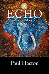 Echo and the Magical Whispers (The Whispers Series Book 1)