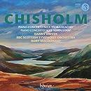 Chisholm: Piano Concertos Nos.1 & 2