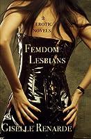 Femdom Lesbians: Two Erotic BDSM Novels Featuring