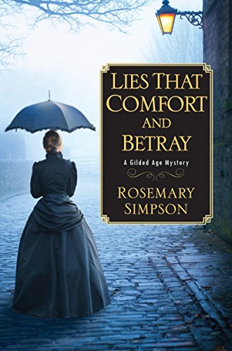 (Lies That Comfort and Betray (Gilded Age Mystery))