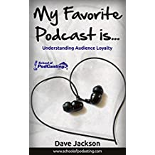 My Favorite Podcast Is...: Understanding Audience Loyalty