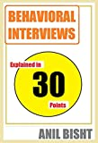 Behavioral Interviews explained in 30 Points: Everything You need to know about Behavioral Interviews as a job Candidate or an Interviewer
