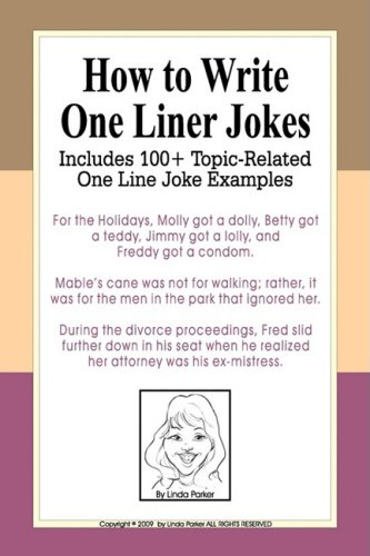 Read Online How to Write One Liner Jokes: Includes 100+ Topic-Related One Line Joke Examples PDF