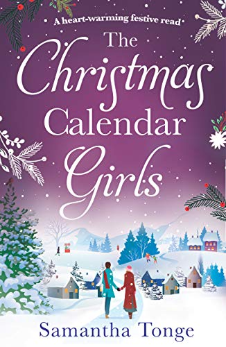 The Christmas Calendar Girls: a gripping and emotive feel-good romance perfect for Christmas reading (Store 99p Christmas)
