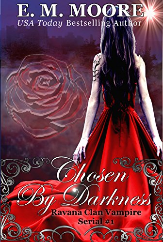 Chosen By Darkness: Reverse Harem (A Ravana Clan Vampire Serial Book 1) by [Moore, E. M.]