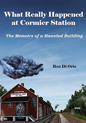 Download What Really Happened at Cormier Station: The Memoirs of a Haunted Building pdf