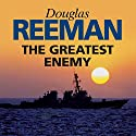 The Greatest Enemy Audiobook by Douglas Reeman Narrated by David Rintoul