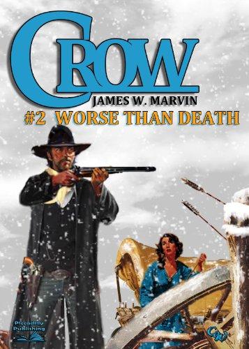 Crow 2: Worse Than Death (A Crow Western)