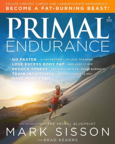 Primal Endurance: Escape chronic cardio and carbohydrate dependency and become a fat burning beast! cover