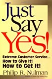 Just Say Yes!, Philip R. Nulman, 1564144208