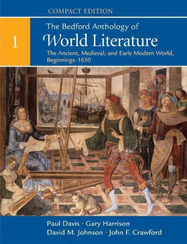 The Bedford Anthology of World Literature, Compact Edition, Volume 1: The Ancient, Medieval, and Early Modern World (Beg