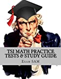 TSI Math Practice Tests: Texas Success Initiative Assessment  Math Study Guide with 250 Problems and Solutions