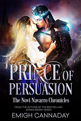Prince of Persuasion (The Novi Navarro Chronicles Book 1) by [Cannaday, Emigh]