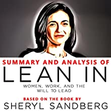 Summary and Analysis of Lean In: Women, Work, and the Will to Lead:  Based on the Book by Sheryl Sandberg Audiobook by Worth Books Narrated by Dixie Glassman