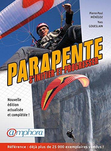 Livre  PARAPENTE – S'INITIER ET PROGRESSER  - Nouvelle édition actualisée et complétée, nouvelle présentation