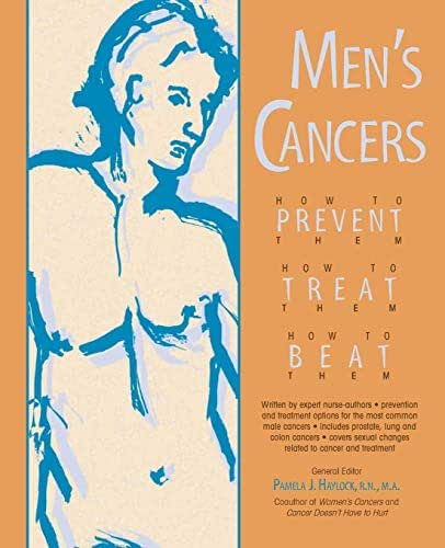 Men's Cancers: How to Prevent Them, How to Treat Them, How to Beat Them