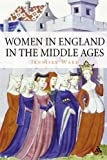 Women in England in the Middle Ages, Ward, Jennifer, 1852853468