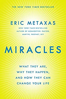 Miracles: What They Are, Why They Happen, and How They Can Change Your Life 0525954422 Book Cover