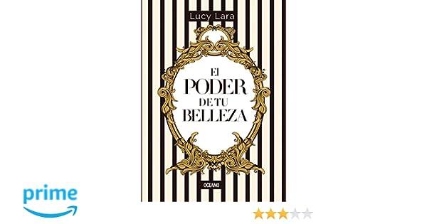 El poder de tu belleza (Spanish Edition): Lucy Lara: 9786077356899: Amazon.com: Books