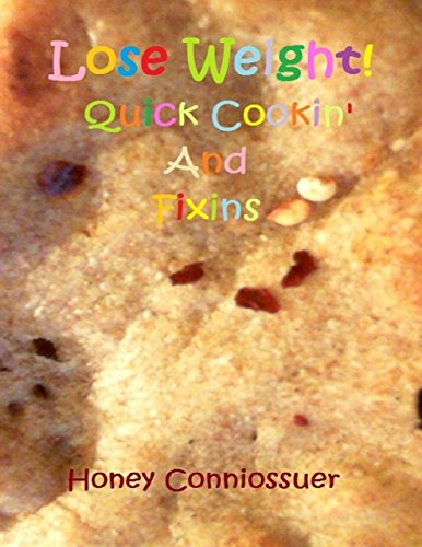 Lose Weight! Quick Cookin' and Fixins