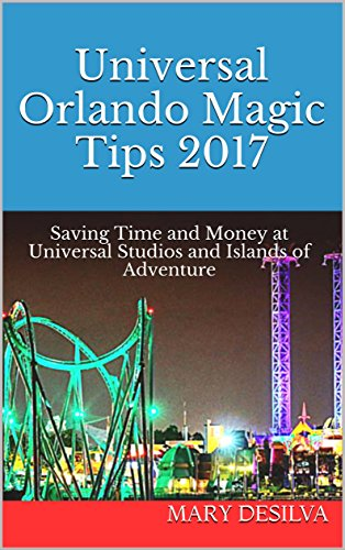 universal-orlando-magic-tips-2017-saving-time-and-money-at-universal-studios-and-islands-of-adventur