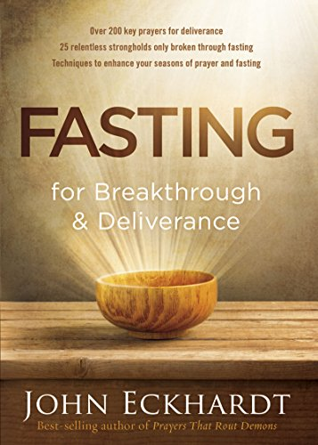 Fasting for breakthrough and deliverance kindle edition by john fasting for breakthrough and deliverance by eckhardt john fandeluxe Gallery